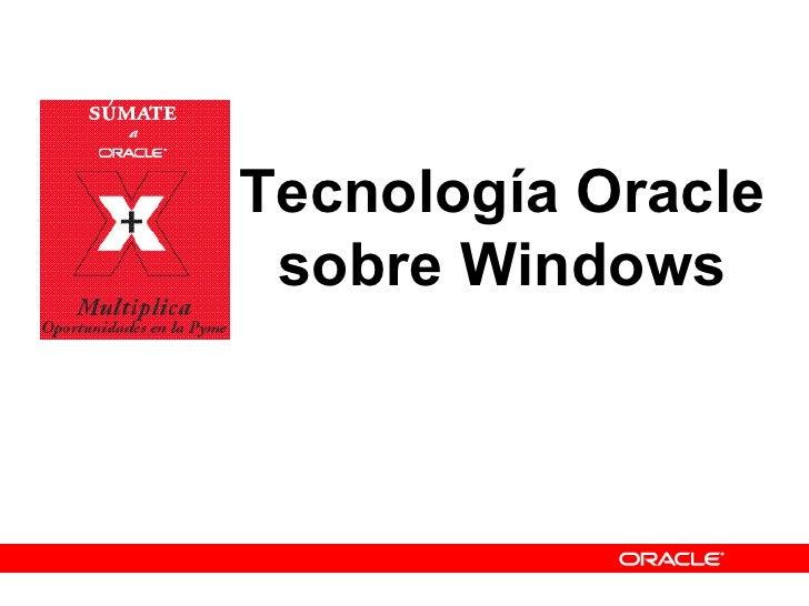 Tecnología Oracle sobre Windows
