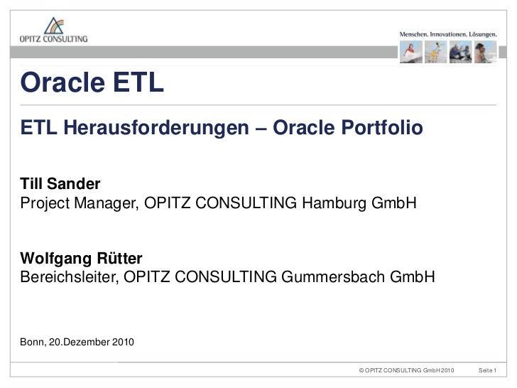 ETL Herausforderungen – Oracle Portfolio<br />Bonn, 20.Dezember 2010<br />Oracle ETL<br />Till SanderProject Manager, OPIT...