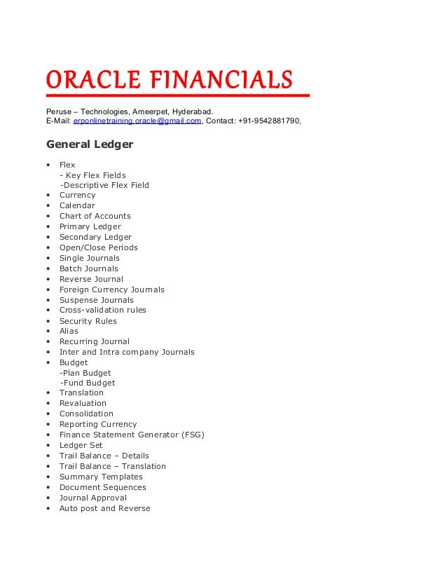 ORACLE FINANCIALS Peruse – Technologies, Ameerpet, Hyderabad. E-Mail: erponlinetraining.oracle@gmail.com, Contact: +91-954...