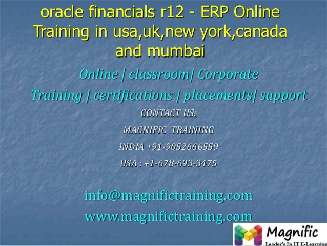 Oracle financials r12   erp online training in usa,uk,new york,canada and mumbai