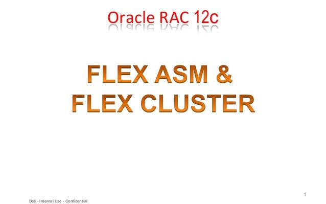 Oracle RAC 12c  1 Dell - Internal Use - Confidential