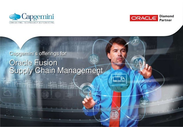 Capgemini's offerings forOracle FusionSupply Chain Management