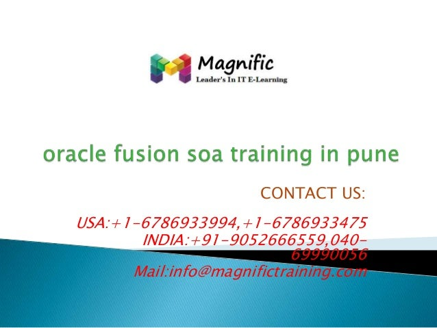 CONTACT US:  USA:+1-6786933994,+1-6786933475 INDIA:+91-9052666559,04069990056 Mail:info@magnifictraining.com