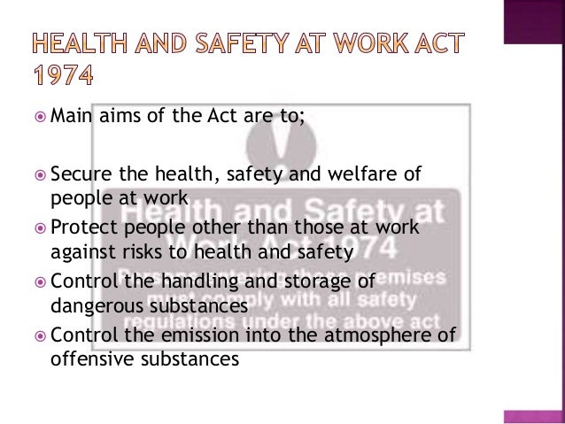 health and safety act 1974 The occupational safety and health act of 1970 is a us labor  to adopt their own occupational safety and health  health and safety at work etc act 1974.