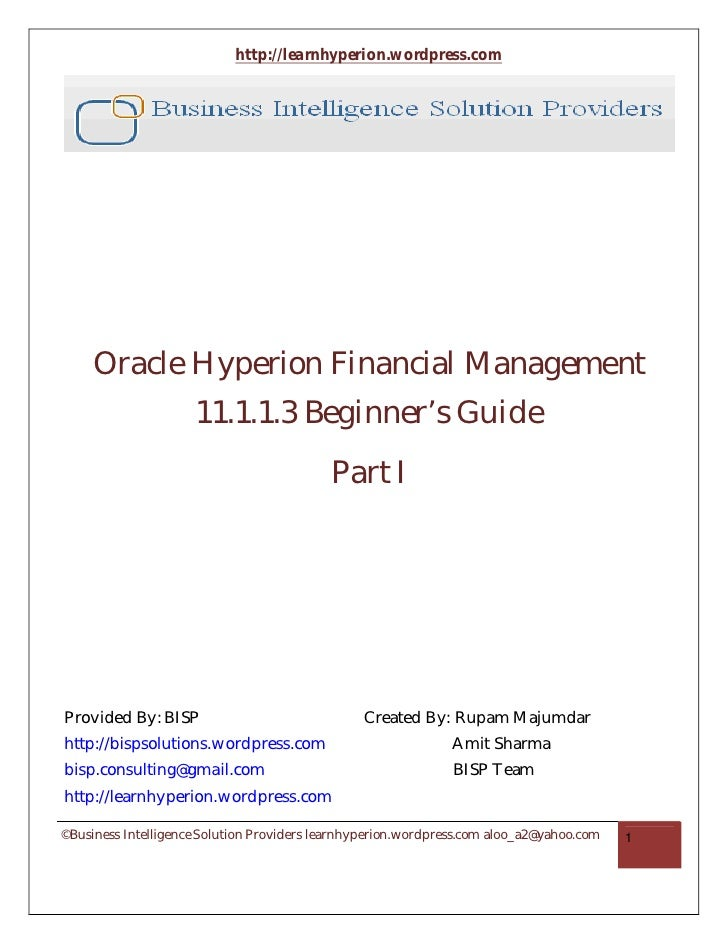 http://learnhyperion.wordpress.com          Oracle Hyperion Financial Management                      11.1.1.3 Beginner's ...