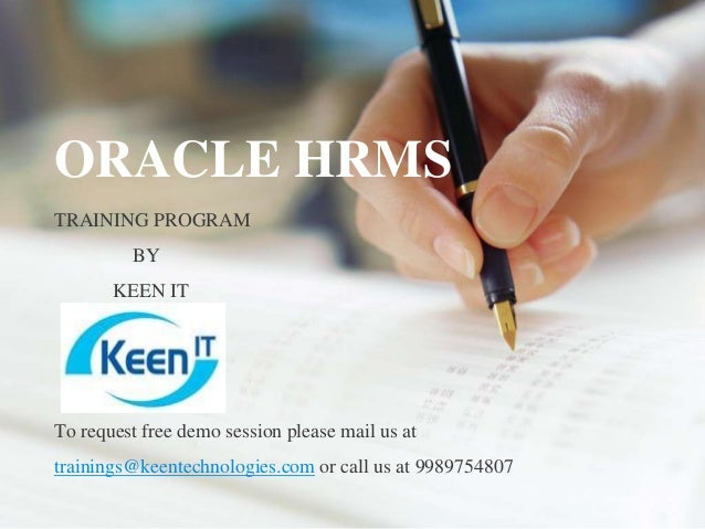 ORACLE HRMS TRAINING PROGRAM BY KEEN IT  To request free demo session please mail us at trainings@keentechnologies.com or ...