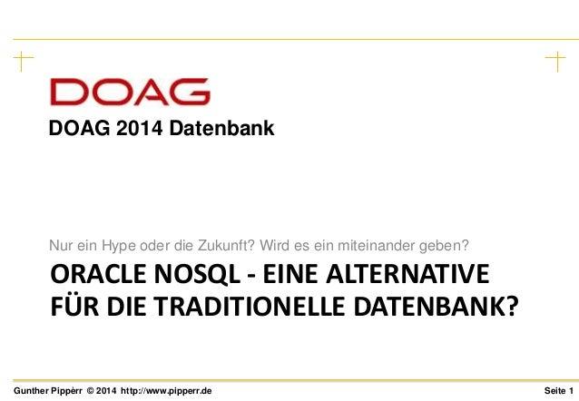 Seite 1Gunther Pippèrr © 2014 http://www.pipperr.de ORACLE NOSQL - EINE ALTERNATIVE FÜR DIE TRADITIONELLE DATENBANK? Nur e...