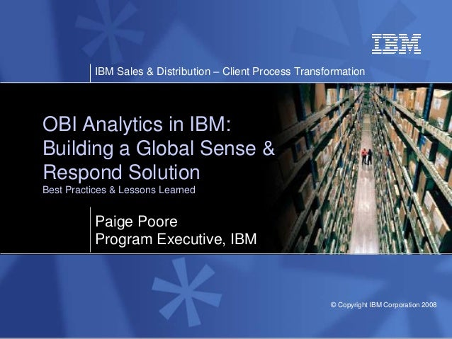 IBM Sales & Distribution – Client Process Transformation © Copyright IBM Corporation 2008 OBI Analytics in IBM: Building a...