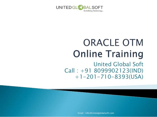 Oracle Transportation Management classroom training batch starting on 4th May 2013 @ United Global Soft