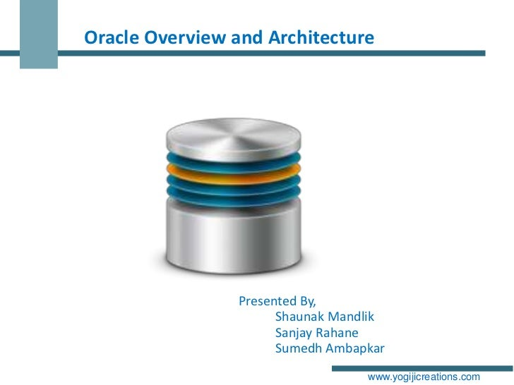 Oracle architecture with details-yogiji creations