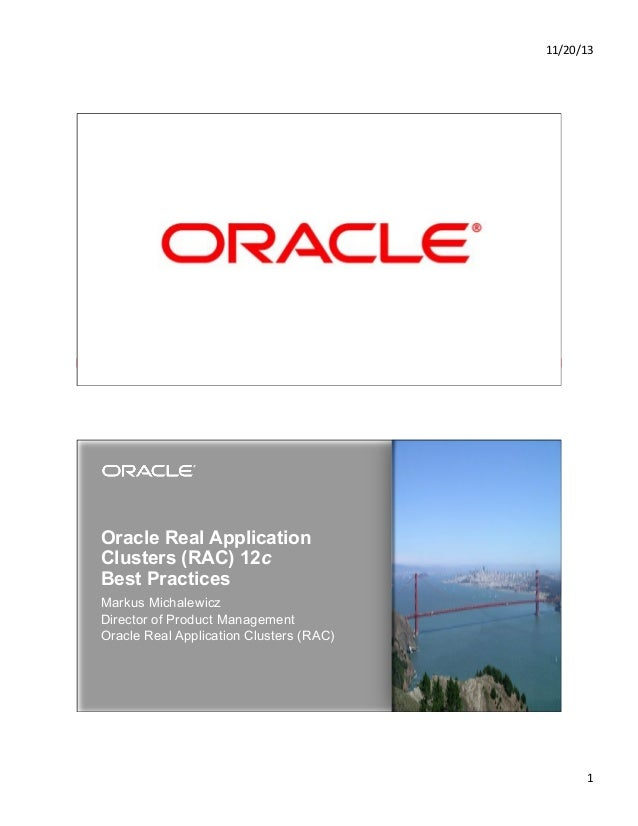 11/20/13&  1  Copyright © 2013, Oracle and/or its affiliates. All rights reserved.  Oracle Real Application Clusters (RAC)...