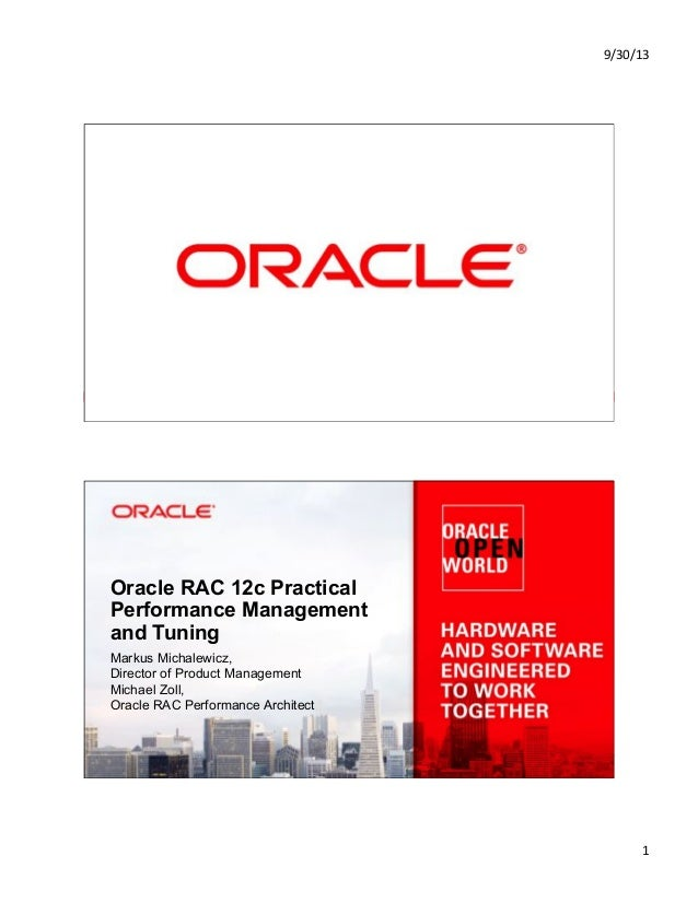 9/30/13& 1& Copyright © 2013, Oracle and/or its affiliates. All rights reserved.1 Oracle RAC 12c Practical Performance Man...