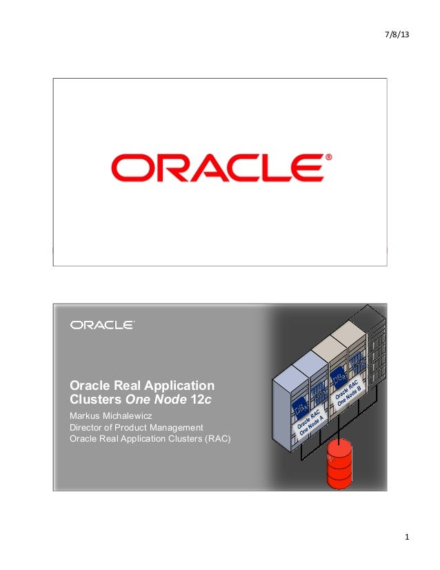 7/8/13	    1	    Copyright © 2012, Oracle and/or its affiliates. All rights reserved.1 Oracle Real Application Clusters On...