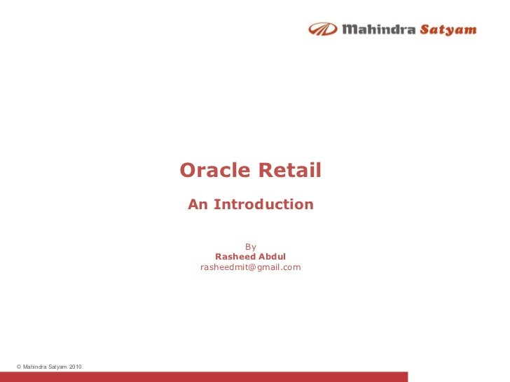 An Introduction By Rasheed Abdul [email_address] Oracle Retail