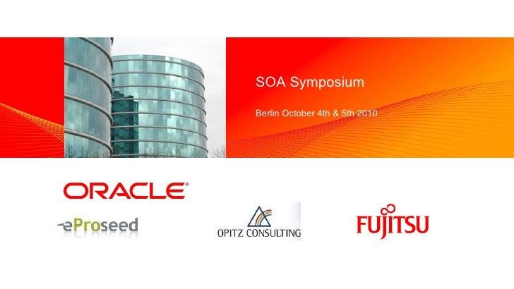 Oracle Opitz Fujitsu eProseed @ SOA & Cloud Symposium