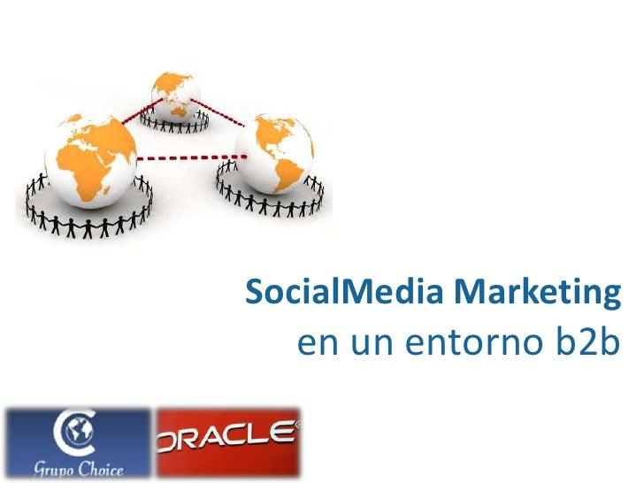SocialMedia Marketing<br />en un entorno b2b<br />