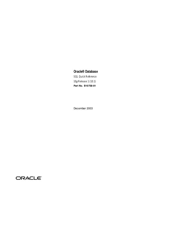 Oracle® DatabaseSQL Quick Reference10g Release 1 (10.1)Part No. B10758-01December 2003