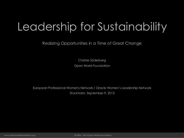 Leadership for Sustainability - Realizing Opportunities in a Time of Great Change