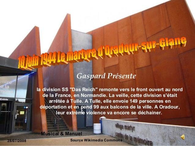 """Source Wikimedia Commons28/07/2008Gaspard Présentela division SS """"Das Reich"""" remonte vers le front ouvert au nordde la Fra..."""