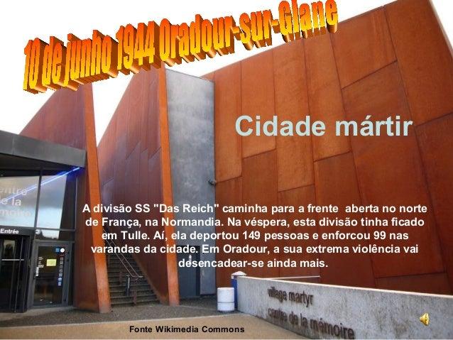 Oradour-sur-glane: a 'Cidade Mártir'
