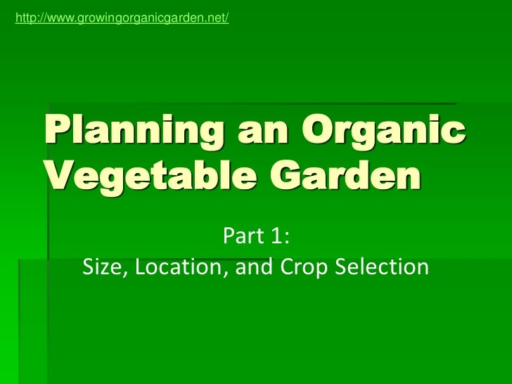 Organic gardeing planning an organic vegetable garden part 1