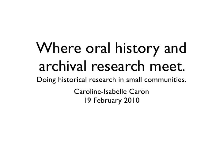 Where oral history and archival research meet. Doing historical research in small communities.            Caroline-Isabell...