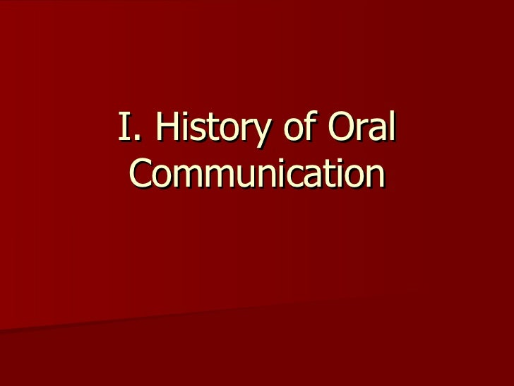 I. History of Oral Communication
