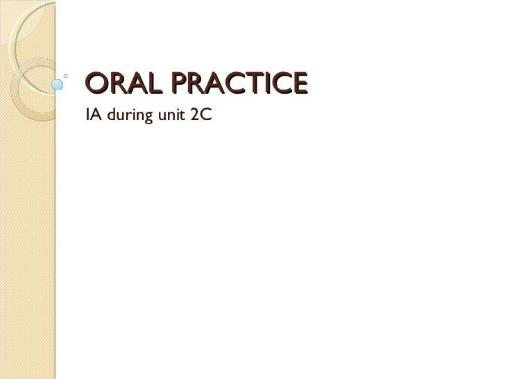 ORAL PRACTICE IA during unit 2C