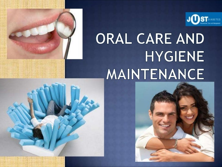 Oral care and hygiene maintenance