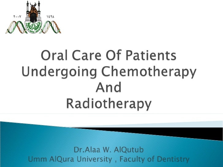 Oral care of patients undergoing chemotherapy and