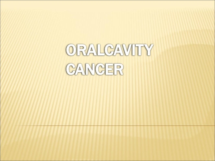 Oral cavity cancers