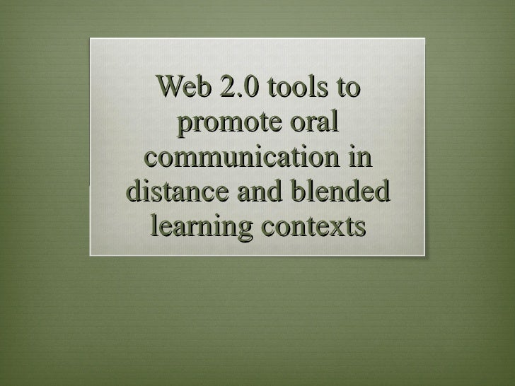 Web 2.0 tools to promote oral communication in distance and blended learning contexts