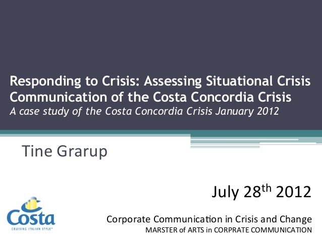 Responding to Crisis: Assessing Situational Crisis Communication of the Costa Concordia Crisis A case study of the Costa C...