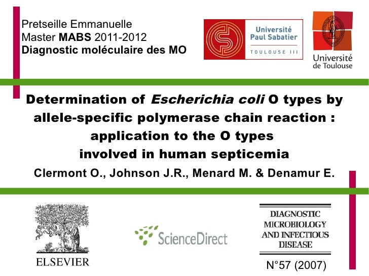 Pretseille EmmanuelleMaster MABS 2011-2012Diagnostic moléculaire des MODetermination of Escherichia coli O types by allele...
