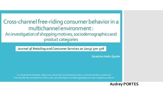 Cross-channelfree-ridingconsumerbehaviorina multichannelenvironment: Aninvestigationofshoppingmotives,sociodemographicsand...