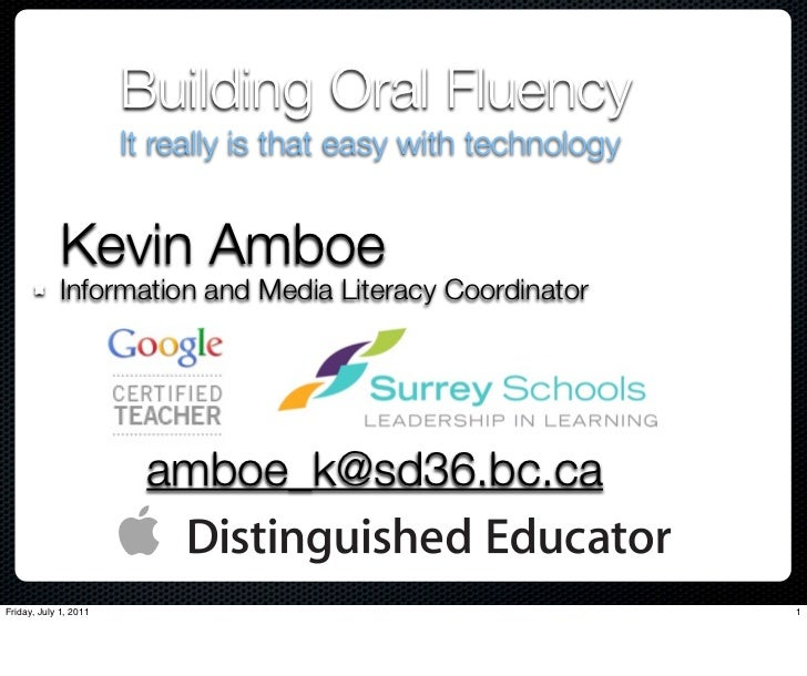 Building Oral Fluency                       It really is that easy with technology             Kevin Amboe             In...