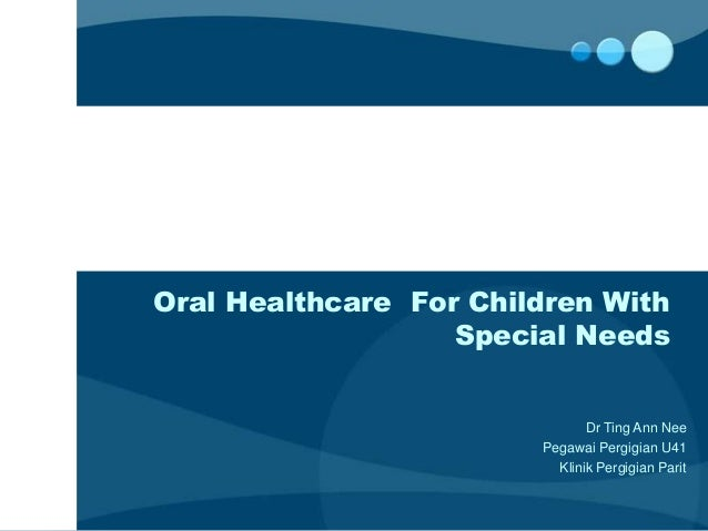 Oral Healthcare  for Children with Special Needs