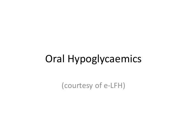 Oral Hypoglycaemics (courtesy of e-LFH)