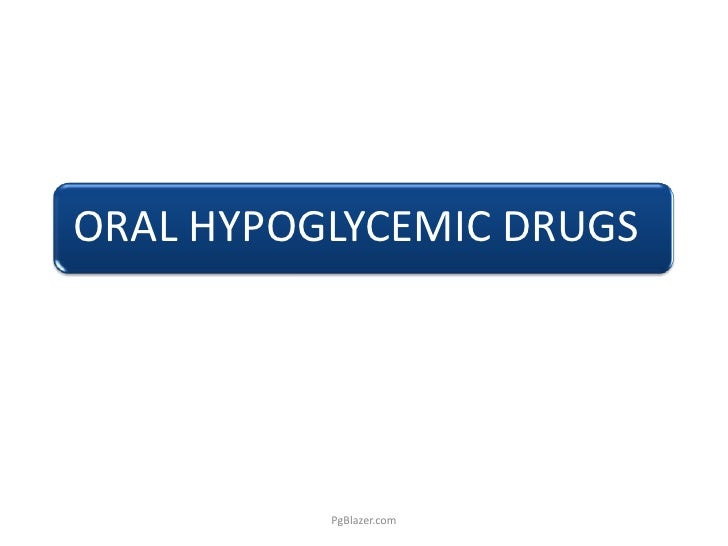 ORAL HYPOGLYCEMIC DRUGS               PgBlazer.com