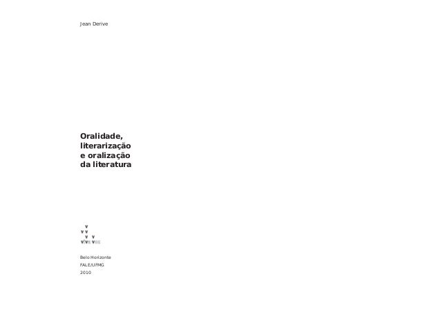 Jean DeriveOralidade,literarizaçãoe oralizaçãoda literaturaBelo HorizonteFALE/UFMG2010