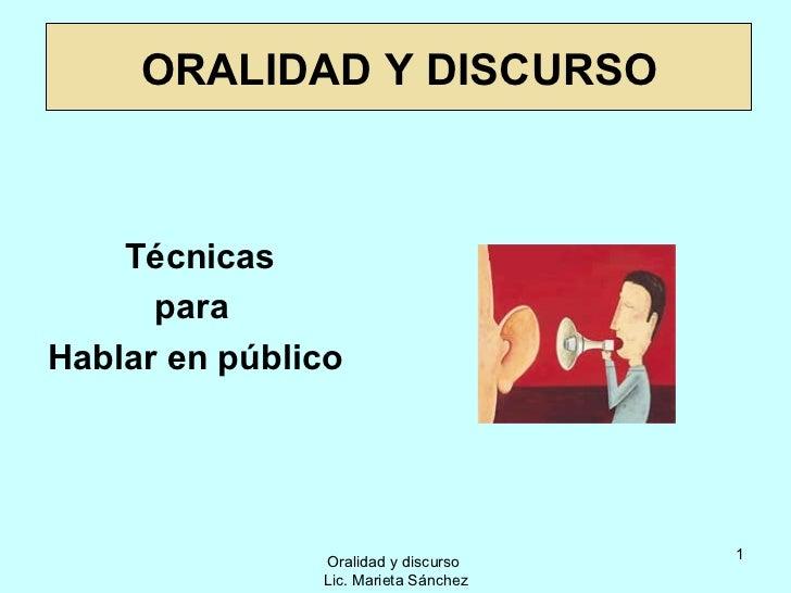 ORALIDAD Y DISCURSO    Técnicas      paraHablar en público                                      1               Oralidad y...