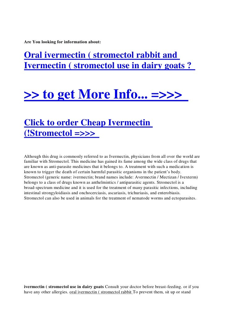 Are You looking for information about:   Oral ivermectin ( stromectol rabbit and Ivermectin ( stromectol use in dairy goat...