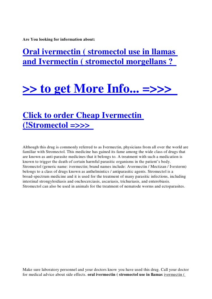 Are You looking for information about:   Oral ivermectin ( stromectol use in llamas and Ivermectin ( stromectol morgellans...