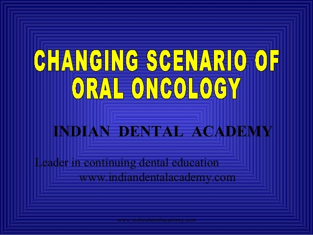 Oral oncology /certified fixed orthodontic courses by Indian dental academy