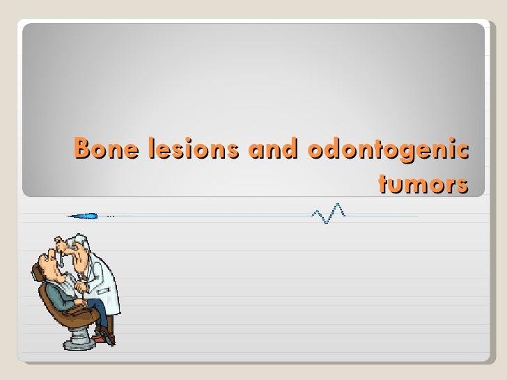 Bone lesions and odontogenic tumors