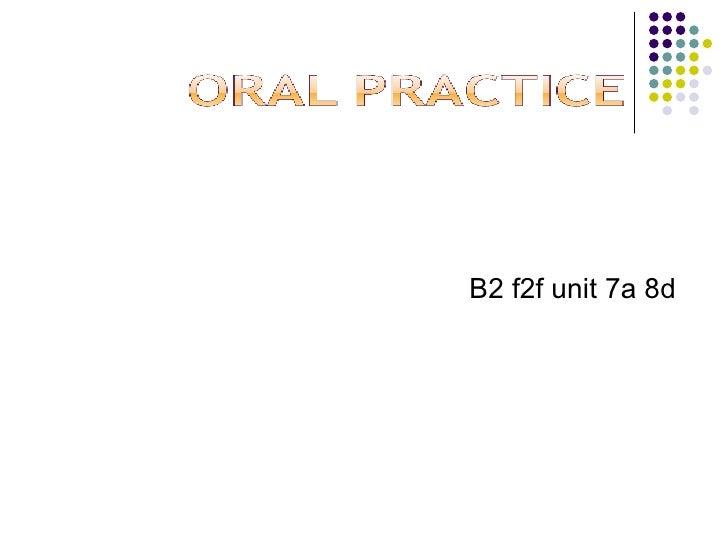 B2 f2f unit 7a 8d