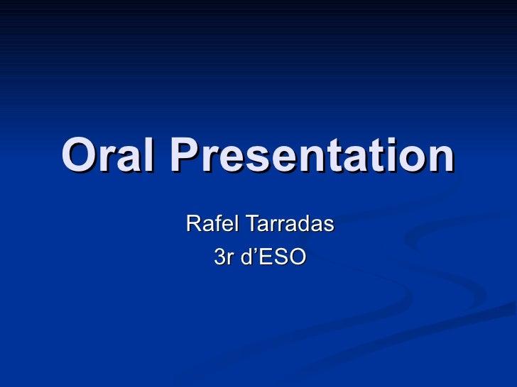 Oral Presentation Rafel Tarradas 3r d'ESO