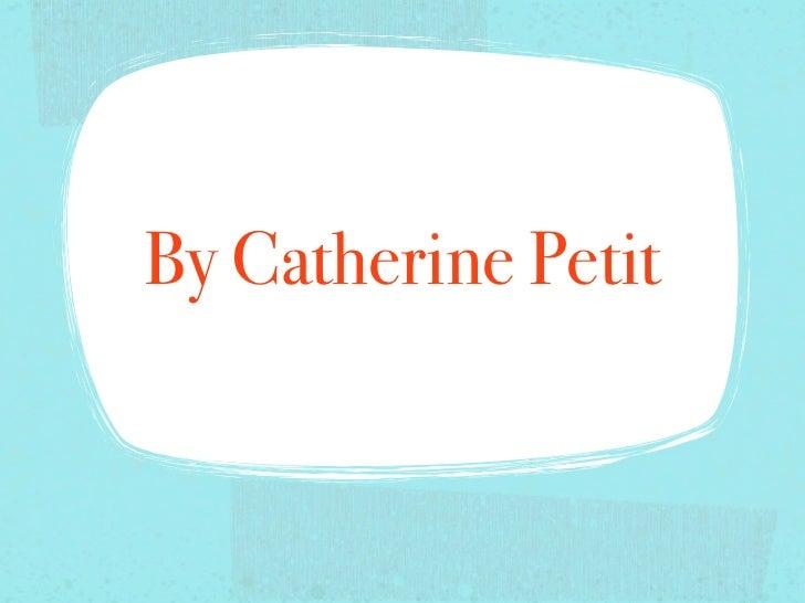 By Catherine Petit