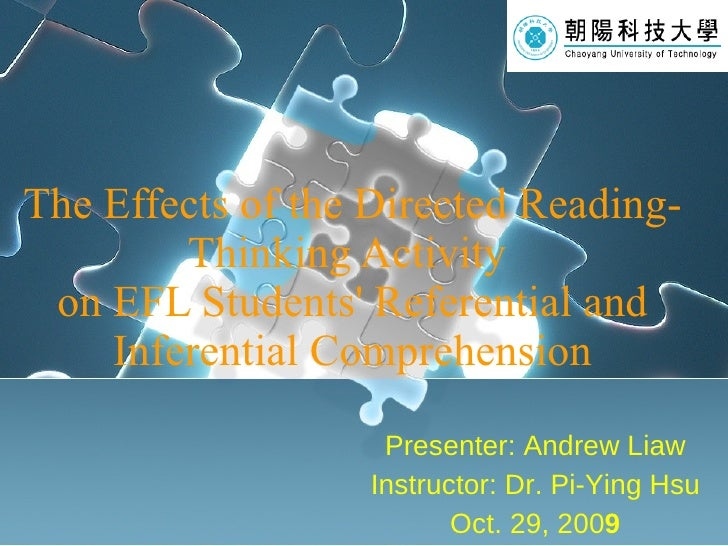 The Effects of the Directed Reading-Thinking Activity  on EFL Students' Referential and Inferential Comprehension Presente...
