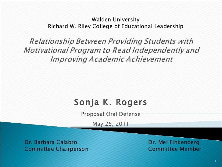 Sonja K. Rogers Proposal Oral Defense May 25, 2011 Walden University Richard W. Riley College of Educational Leadership Dr...